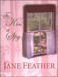 To Kiss a Spy - Jane Feather