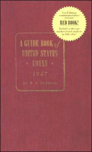 A Guidebook of United States Coins 1947 - R. S. Yeoman