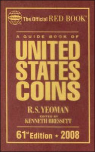 A Guide Book of United States Coins 2008: The Official Red Book - R. S. Yeoman