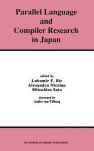 Parallel Language and Compiler Research in Japan - Lubomir Bic