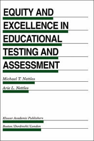 Equity and Excellence in Educational Testing and Assessment - Michael T. Nettles