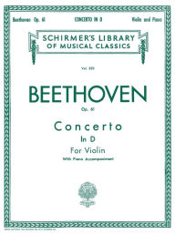 Concerto in D Major, Op. 61: for Violin and Piano: (Schirmer's Library of Musical Classics, Vol. 233): (Sheet Music) - Ludwig van Beethoven