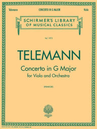 Concerto in G Major: Viola & Piano: (Schirmer's Library of Musical Classics, Vol. 1973): (Sheet Music) - Georg Philipp Telemann