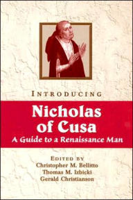 Introducing Nicholas of Cusa: A Guide to a Renaissance Man - Christopher M. Bellitto