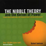 The Nibble Theory and the Kernel of Power: A Book about Leadership, Self-Empowerment, and Personal Growth - Kaleel Jamison