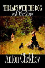 Lady with the Dog and Other Stories - Anton Chekhov