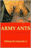 Army Ants: The Biology of Social Predation - William H. Gotwald