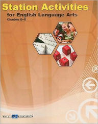 Station Activities for English Language Arts, Middle School - Walch Publishing Staff