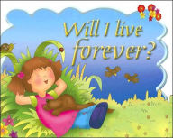 Will I Live Forever? - Carolyn Nystrom