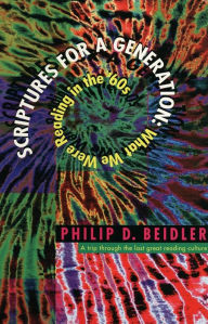 Scriptures for a Generation: What We Were Reading in the '60s - Philip  Beidler