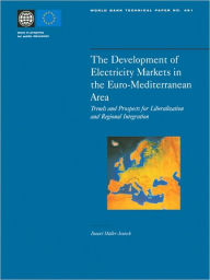 The Development of Electricity Markets in the Euro-mediterranean Area: Trends and Prospects for Liberalization and Regional Intergration - Daniel Muller-Jentsch