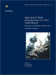 Agricultural Trade Liberalization in a New Trade Round: Perspectives of Developing Countries and Transition Economies - L. Alan Winters