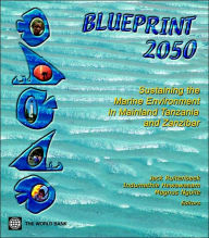 BLUEPRINT 2050: Sustaining the Marine Environment in Mainland Tanzania and Zanzibar - Jack Ruitenbeek