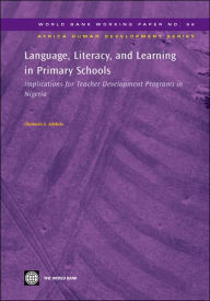 Language, Literacy, and Learning in Primary Schools: Implications for Teacher Development Programs in Nigeria - Olatunde A. Adekola