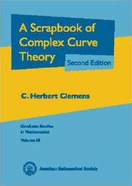 A Scrapbook of Complex Curve Theory - C. Herbert Clemens