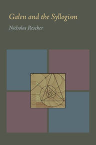 Galen and the Syllogism - Nicholas Rescher