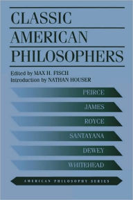 Classic American Philosophers - Max Fisch
