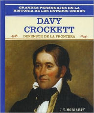 Davy Crockett: Defensor de la Frontera - J. T. Moriarty