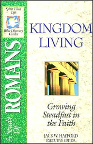 The Spirit-Filled Life Bible Discovery Series: B18-Kingdom Living - Jack Hayford