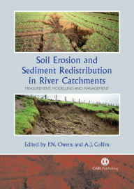 Soil Erosion and Sediment Redistribution in River Catchments: Measurement, Modelling and Management - Philip N Owens