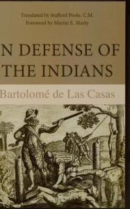 In Defense of the Indians - Bartolome de Las Casas