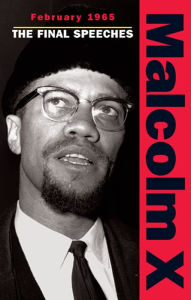 February 1965: The Final Speeches - Malcolm X