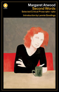 Second Words: Selected Critical Prose 1960-1982 - Margaret Atwood