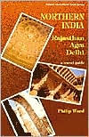 Northern India: Rajasthan, Agra, Delhi: A Travel Guide - Pelican Publishing Company, Inc.