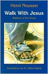 Walk with Jesus: Stations of the Cross - Henri J. Nouwen