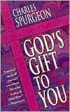 God's Gift to You - Charles Spurgeon