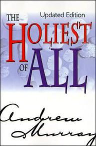 The Holiest of All (Updated Edition) - Andrew Murray