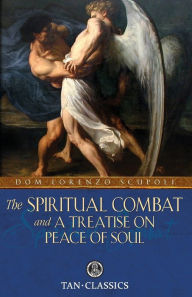 The Spiritual Combat and a Treatise on Peace of Soul - Lorenzo Scupoli