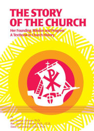 The Story of the Church: Her Founding; Mission and Progress - Jerome D. Hannan Ph.D. J.C.D.