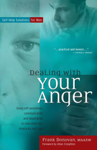 Dealing with Your Anger: Self-Help Solutions for Men - Frank Donovan