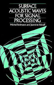 Surface Acoustic Waves For Signal Processing - Michel Feldmann