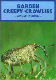 Garden Creepy-Crawlies - Michael Chinery