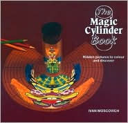 Magic Cylinder Book: Hidden Pictures to Color and Discover - Ivan Moscovich