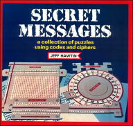 Secret Messages: A Collection of Puzzles Using Codes and Ciphers - Jeff Hawtin