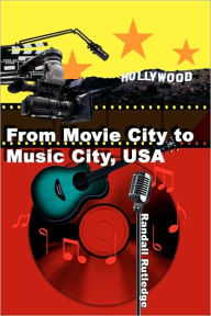 From Movie City To Music City, Usa - Randall Rutledge
