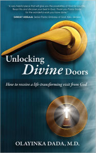 Unlocking Divine Doors: How to Receive a Life-Transforming Visit From God - Olayinka Dada