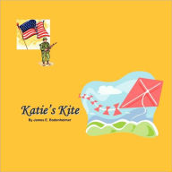 Katie's Kite - James E Bodenheimer