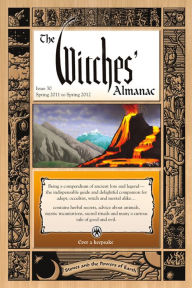 Witches Almanac: Spring 2011-Spring 2012, Vol. 30 - Theitic