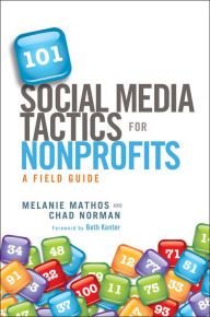 101 Social Media Tactics for Nonprofits: A Field Guide - Melanie Mathos