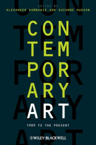 Contemporary Art: 1989 to the Present - Alexander Dumbadze