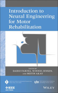 Introduction to Neural Engineering for Motor Rehabilitation - Dario Farina