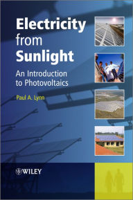 Electricity from Sunlight: An Introduction to Photovoltaics - Paul A. Lynn