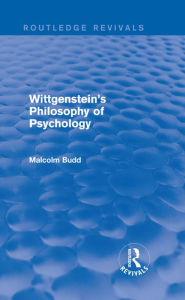 Wittgenstein's Philosophy of Psychology (Routledge Revivals) - Malcolm Budd