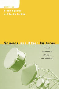 Science and Other Cultures: Issues in Philosophies of Science and Technology - Sandra Harding