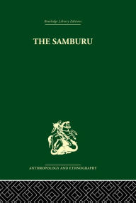 The Samburu: A Study of Gerontocracy in a Nomadic Tribe - Paul Spencer