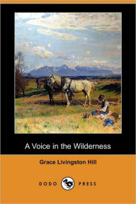 A Voice In The Wilderness - Grace Livingston Hill